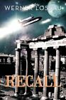 Recall by Werner Lossau 9781456785321 (paperback 2011)