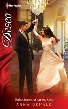Seduciendo A Su Esposa: (Seducing His Wife) (Harlequin Deseo) (Spanish Edition)