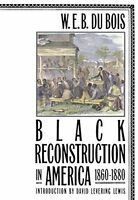 Black Reconstruction In America, 1860-1880 By W. E. Burghardt Du Bois, (paperbac