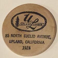 Vintage Upland Lumber Upland CA Wooden Nickel Token California