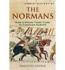A Brief History of the Normans: The Conquests That Changed the Face of Europe by Francois Neveux (Paperback, 2008)