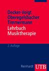 Lehrbuch Musiktherapie von Tonius Timmermann, Hans-Helmut Decker-Voigt und Dorothea Oberegelsbacher (2012, Taschenbuch)