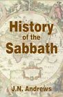 History of the Sabbath & First Day of the Week by John Nevins Andrews (Paperback / softback, 2014)