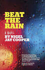 Beat the Rain by Nigel Jay Cooper (Paperback, 2016)