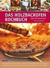 Das Holzbackofen-Kochbuch von Holly Jones und David Jones (2013, Gebundene Ausgabe)