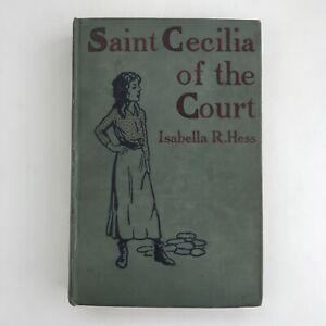 Vintage-Book-Saint-Cecilia-Of-The-Court-Isabella-Hess-1905-Antique