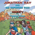 Jonathan Ray and His Superhero Pack Honesty 9781481714433 by Franny Vergo Book