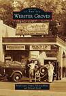 Webster Groves by Tom Cooper, Deborah Ladd, Emma Delooze-Klein (Paperback / softback, 2015)