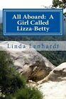 All Aboard: A Girl Called Lizza-Betty by MS Linda Lenhardt (Paperback / softback, 2013)