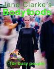 Bodyfoods for Busy People by Jane Clarke (Paperback, 2004)