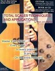 Guitar Total Scales Techniques and Applications Lessons for Beginner Through PR