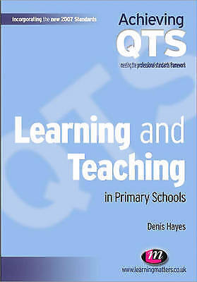 1 of 1 - Learning and Teaching in Primary Schools (Achieving QTS Series) by Hayes, Denis