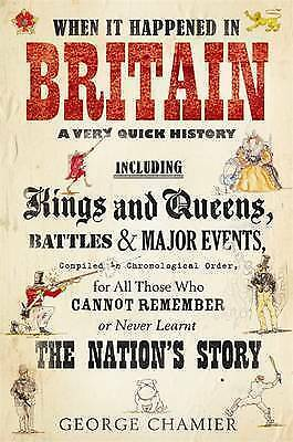 1 of 1 - WHEN IT HAPPENED IN BRITAIN - A VERY QUICK HISTORY -THE NATION'S STORY -  NEW