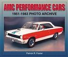 Amc Performance Cars: 1951-1983 Photo Archive by Patrick Foster (Paperback, 2004)