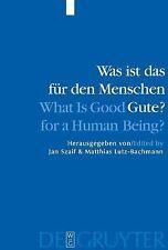 Was Ist das Fur Den Menschen Gute? / What Is Good for a Human Being? :...