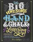 The Big Awesome Book of Hand & Chalk Lettering by Dina Rodriguez (Paperback, 2017)