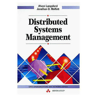 Distributed Systems Management (Data Communications and Networks), Alwyn Langsfo