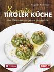 Xunde Tiroler Küche von Angelika Kirchmaier (2016, Ringbuch)