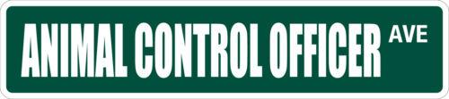 "*Aluminum* Animal Control Officer 4/"" x 18/"" Metal Novelty Street Sign  SS 316"