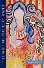 The Wife of the Left Hand by Nancy Kuhl (Paperback, 2007)