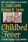 Childbed Fever: A Scientific Biography of Ignaz Semmelweis by Barbara R. Carter, K. Codell Carter (Paperback, 2005)