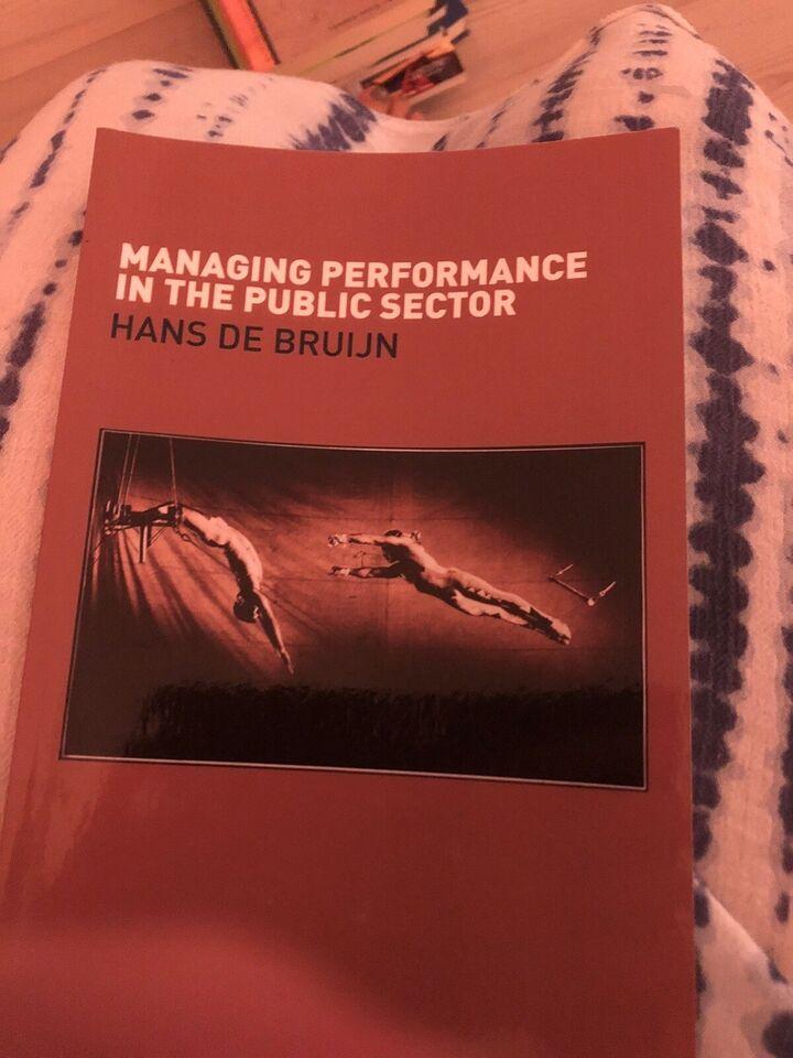 Managing Performance in the Public Sector, Hans de Bruijn,