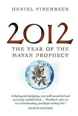 """AS NEW"" 2012: The year of the Mayan prophecy, Pinchbeck, Daniel, Book"