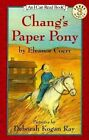 Chang's Paper Pony I Can Read Book 3 Coerr Eleanor Ray Deborah Kogan Illus