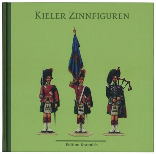 Kieler Zinnfiguren Vol. I by Erika Ochel and Hanns Neef