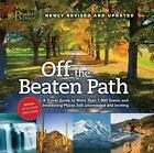 Off the Beaten Path : A Travel Guide to More Than 1000 Scenic and Interesting Places Still Uncrowded and Inviting by Reader's Digest Editors (2009, Hardcover, Revised, New Edition)