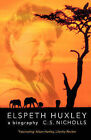 Elspeth Huxley: A Biography by C. S. Nicholls (Paperback, 2008)
