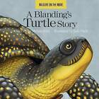 A Blanding's Turtle Story by Melissa Kim (Board book, 2016)