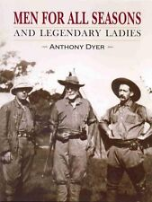 Men For All Seasons and Legendary Ladies (Rowland Ward Edition)