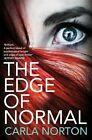 The Edge of Normal by Carla Norton (Hardback, 2013)