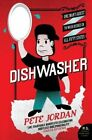 Dishwasher: One Man's Quest to Wash Dishes in All Fifty States by Pete Jordan (Paperback / softback, 2007)