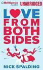 Love from Both Sides by Nick Spalding (CD-Audio, 2014)