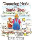 Clamming Hods and Santa Claus by David Spangler (Paperback / softback, 2015)