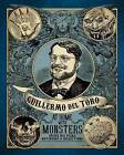 Guillermo del Toro: At Home with Monsters: Inside His Films, Notebooks, and Collections by Guillermo del Toro (Hardback, 2017)