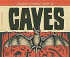 Biggest, Baddest Book of Caves by Alex Kuskowski (Hardback, 2015)
