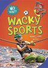 Wacky Sports by Michael J Rosen, Ben Kassoy (Hardback, 2013)