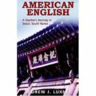 American English by Andrew J Luxner (Paperback / softback, 2004)