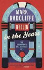 Reelin' in the Years: The Soundtrack of a Northern Life by Mark Radcliffe (Paperback, 2011)
