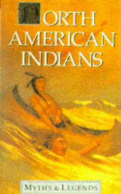 """""""AS NEW"""" Myths And Legends Of North American Indians (Myths & Legends), Spence,"""