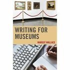 Writing for Museums by Margot A. Wallace (Paperback, 2014)