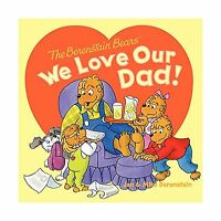 The Berenstain Bears: We Love Our Dad Free Shipping