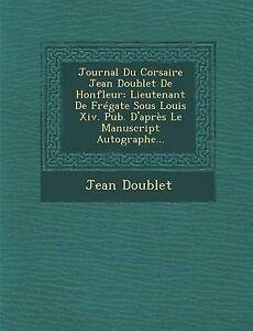 Journal-Du-Corsaire-Jean-Doublet-De-Honfleur-Lieutenant-De-Fregate-Sous-Loui