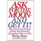 Ask for The Moon and Get It 9781607966814 by Percy Ross Paperback