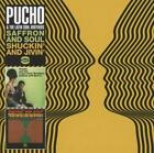 Saffron & Soul/Shuckin And Jivin von Pucho & The Latin Soul Brothers (2013)