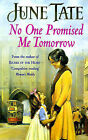No One Promised Me Tomorrow by June Tate (Paperback, 1999)
