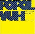 Revisited & Remixed 1970-1999 by Popol Vuh (CD, Jun-2011, 2 Discs, SPV)